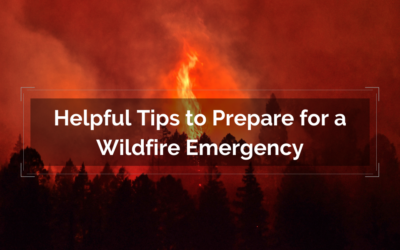 Helpful Tips to Prepare for a Wildfire Emergency